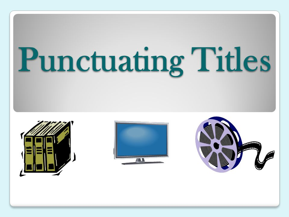 Punctuating Titles. - ppt download