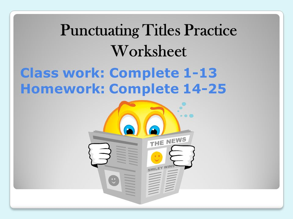 Punctuating Titles ppt download – Punctuating Titles Worksheet