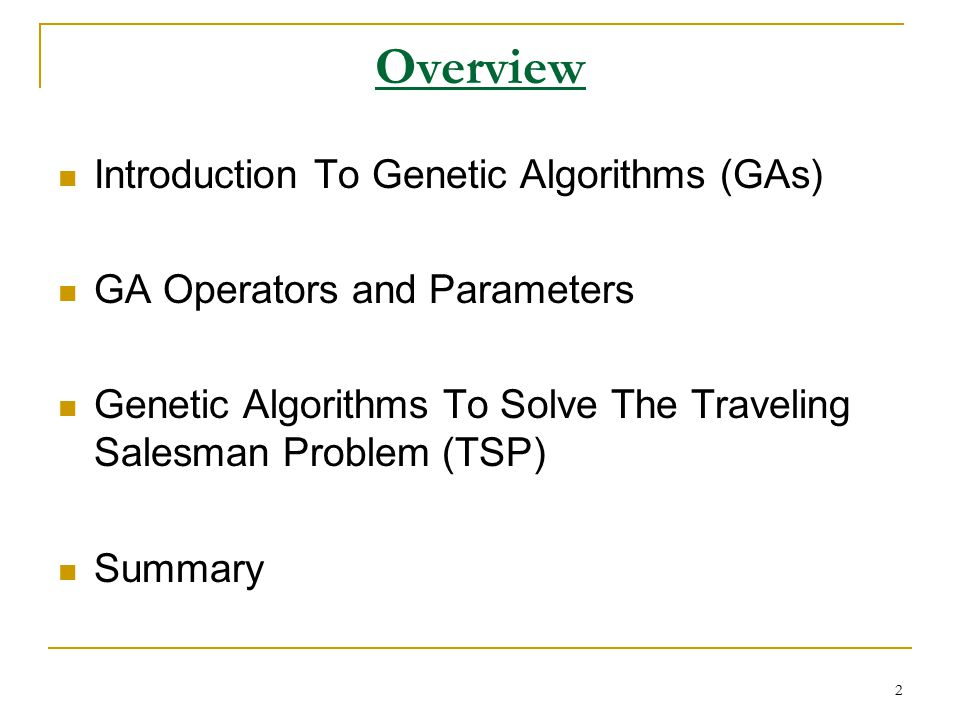 research papers on genetic algorithm Genetic algorithms this research paper genetic algorithms and other 64,000+ term papers, college essay examples and free essays are available now on reviewessayscom autor: review • february 10, 2011 • research paper • 2,157 words (9 pages) • 661 views.