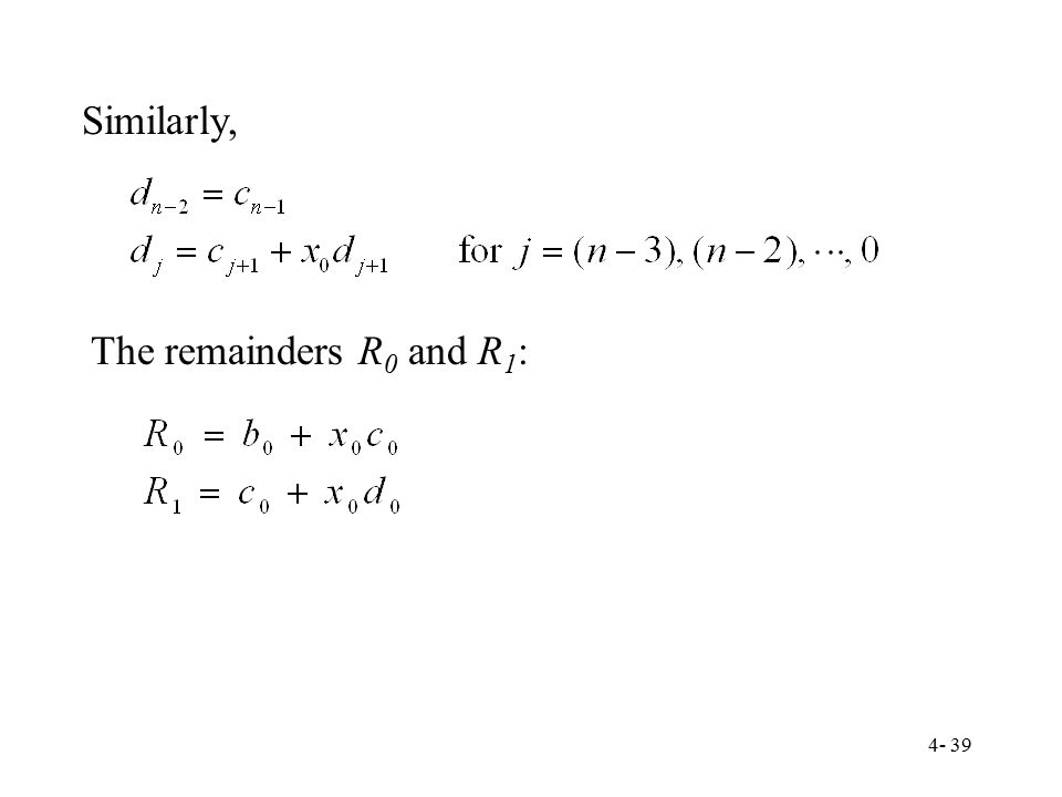 Similarly, The remainders R0 and R1: