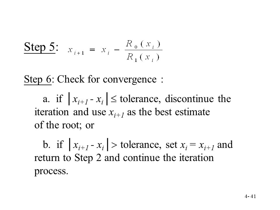 Step 5: Step 6: Check for convergence :