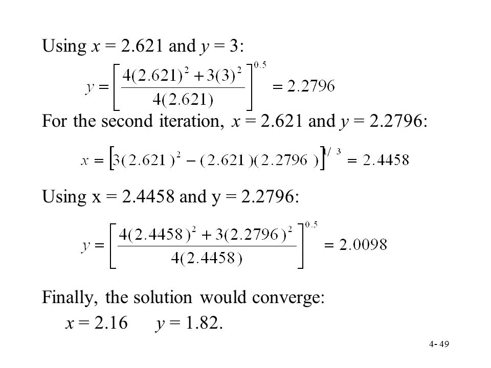 Using x = and y = 3: For the second iteration, x = and y = : Using x = and y = :
