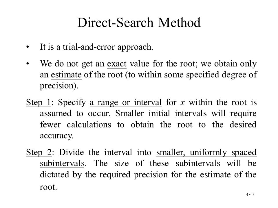 Direct-Search Method It is a trial-and-error approach.