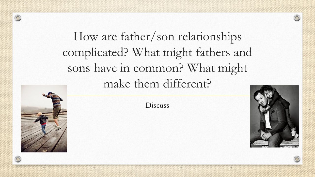 How are father/son relationships complicated