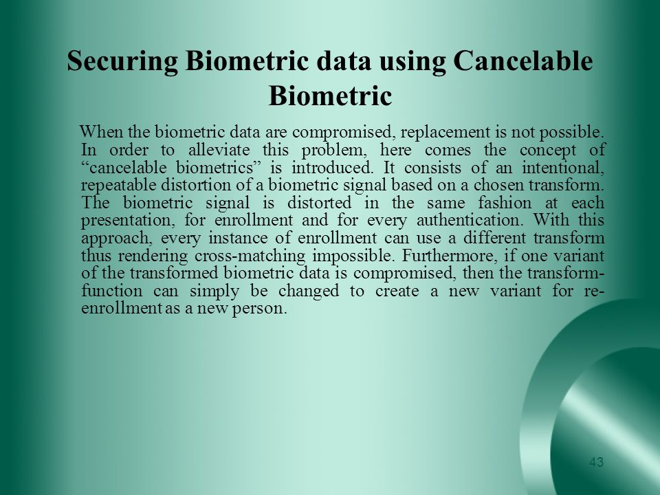 Securing Biometric data using Cancelable Biometric