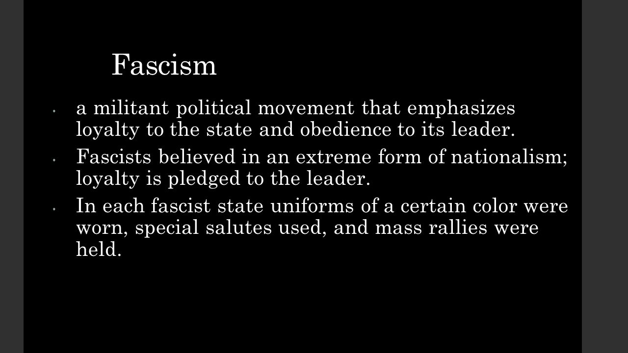 Fascism a militant political movement that emphasizes loyalty to the state and obedience to its leader.