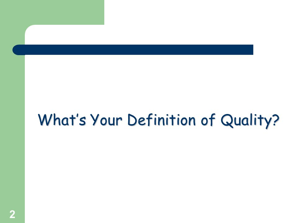 What's Your Definition of Quality