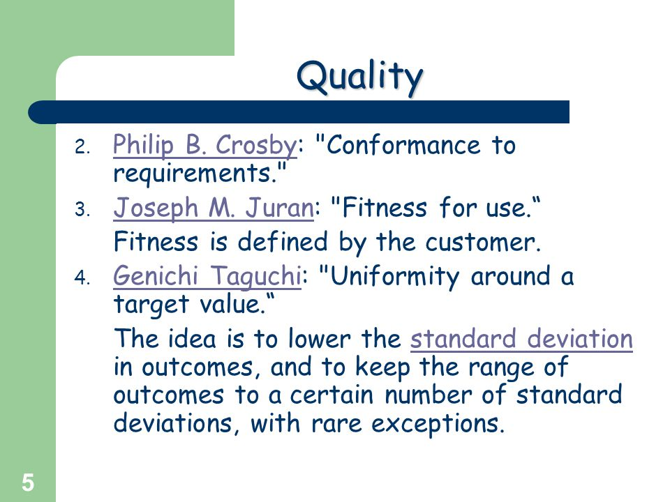 Quality Philip B. Crosby: Conformance to requirements.