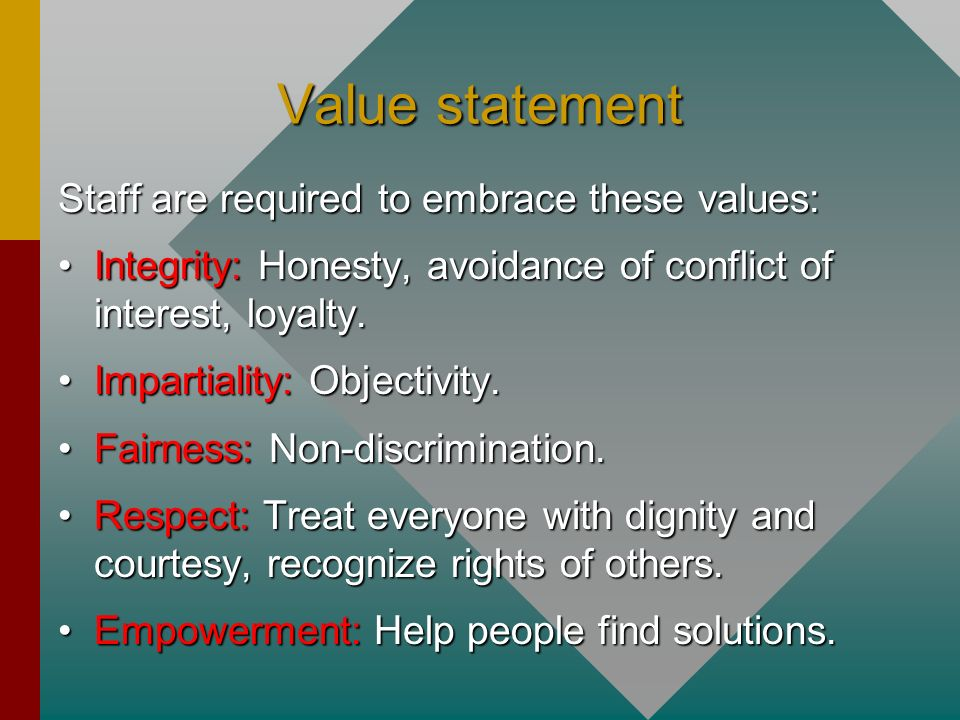 Value statement Staff are required to embrace these values: