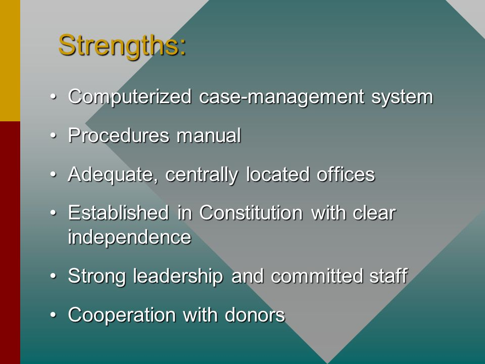 Strengths: Computerized case-management system Procedures manual