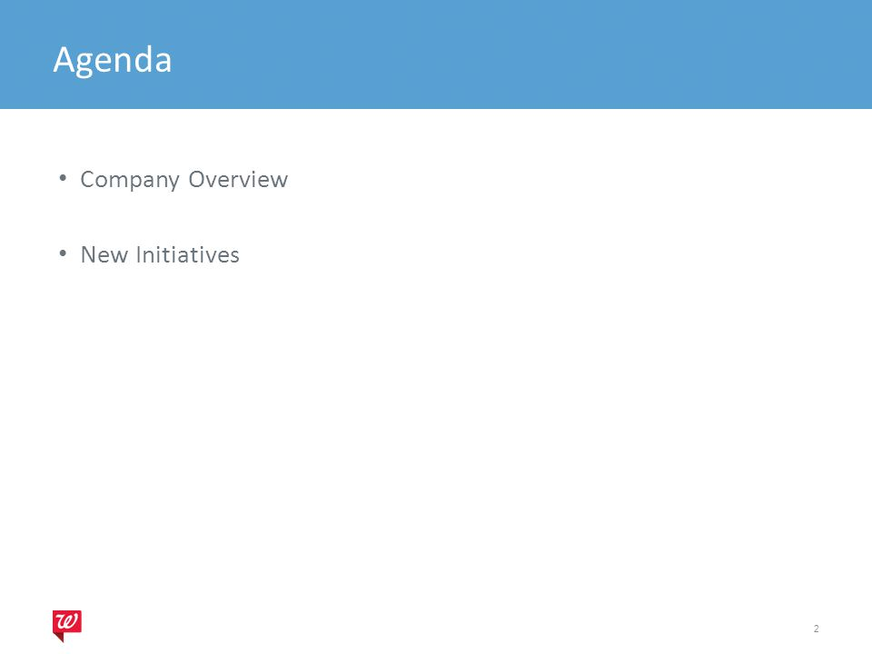 Agenda Company Overview New Initiatives