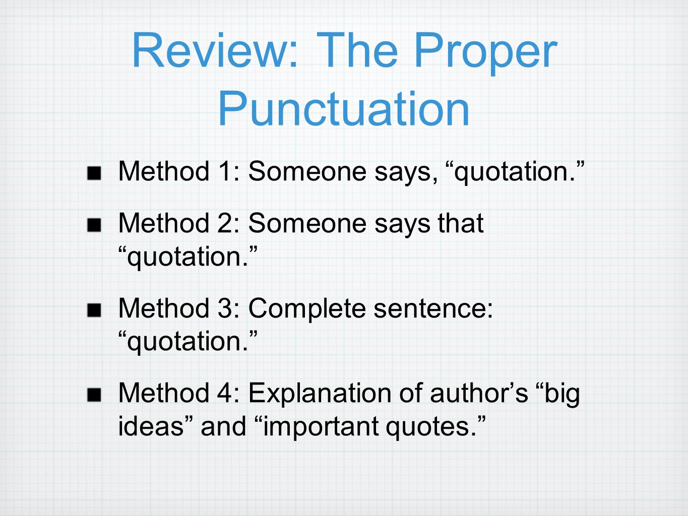 Quotes And Punctuation Integrating Quotes How To Do It. Ppt Video Online Download