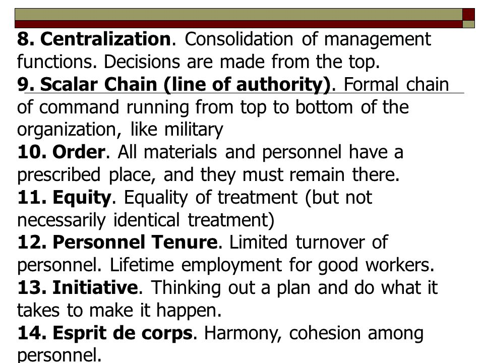 8. Centralization. Consolidation of management functions