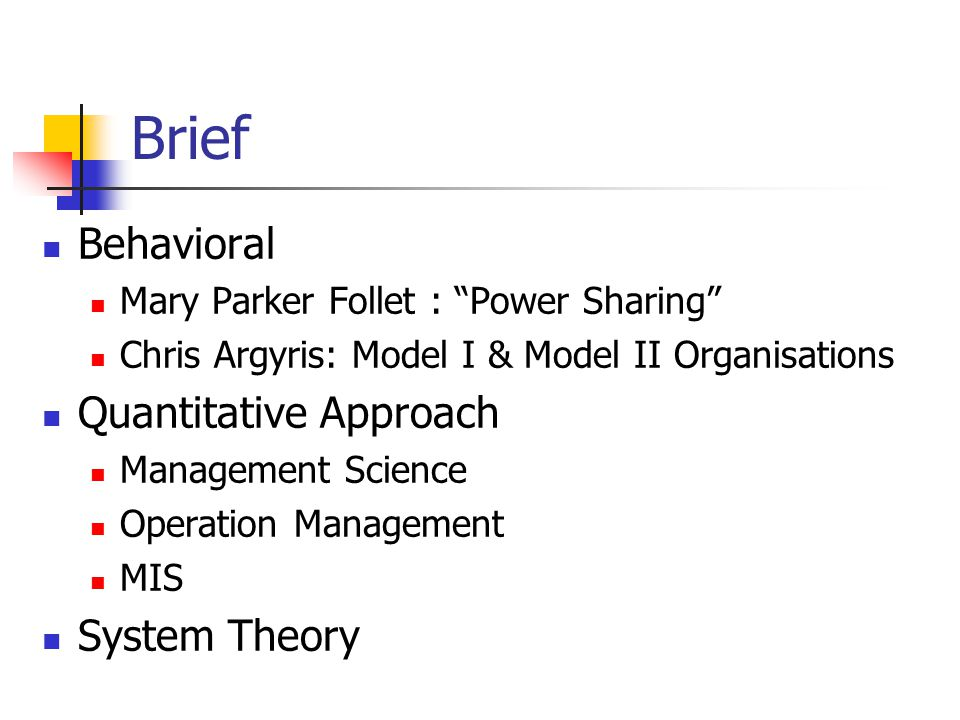 Brief Behavioral Quantitative Approach System Theory