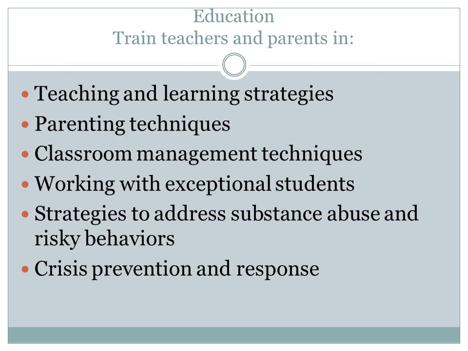 Education Train teachers and parents in: