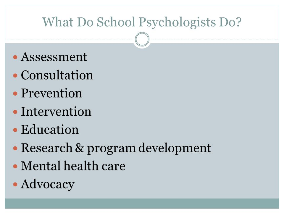 What Do School Psychologists Do