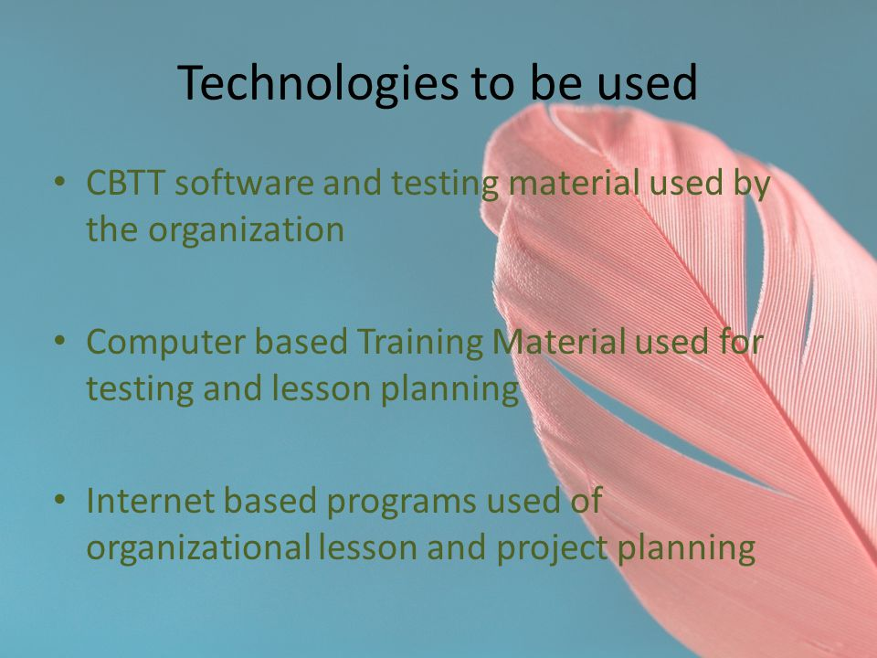Technologies to be used