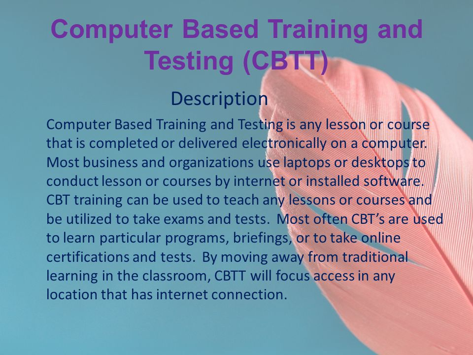 Computer Based Training and Testing (CBTT)