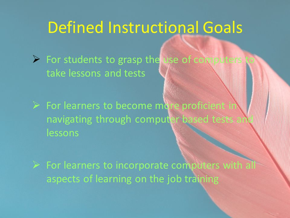 Defined Instructional Goals