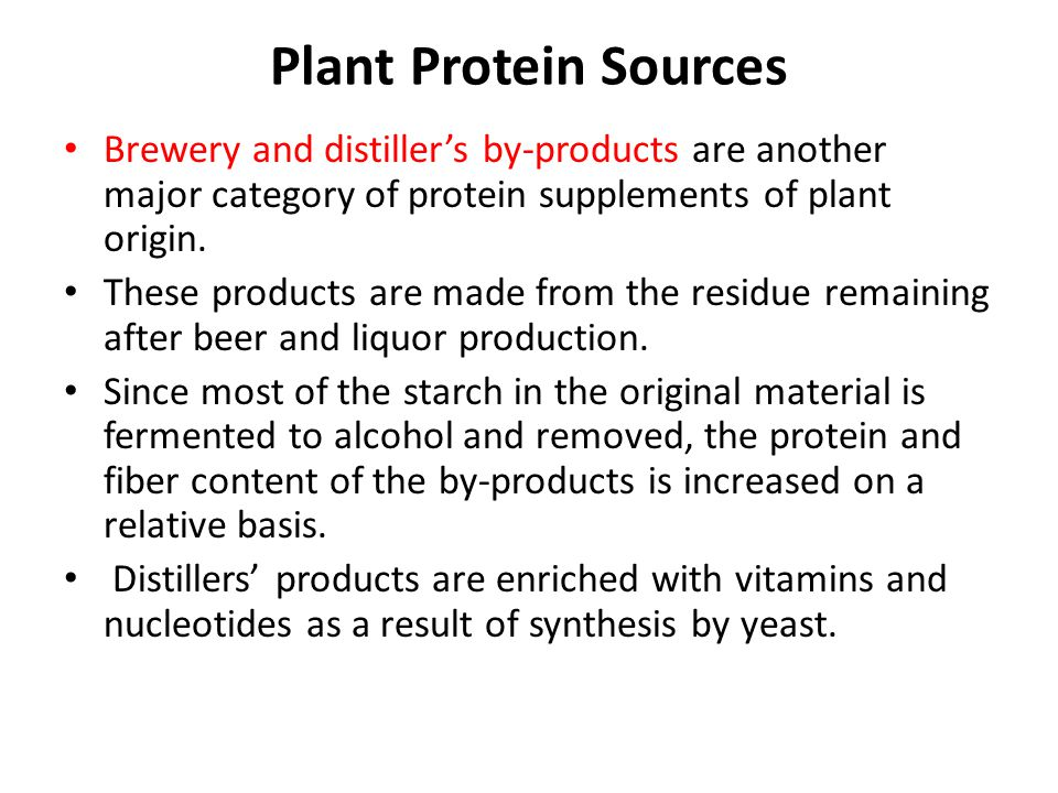 Plant Protein Sources Brewery and distiller's by-products are another major category of protein supplements of plant origin.
