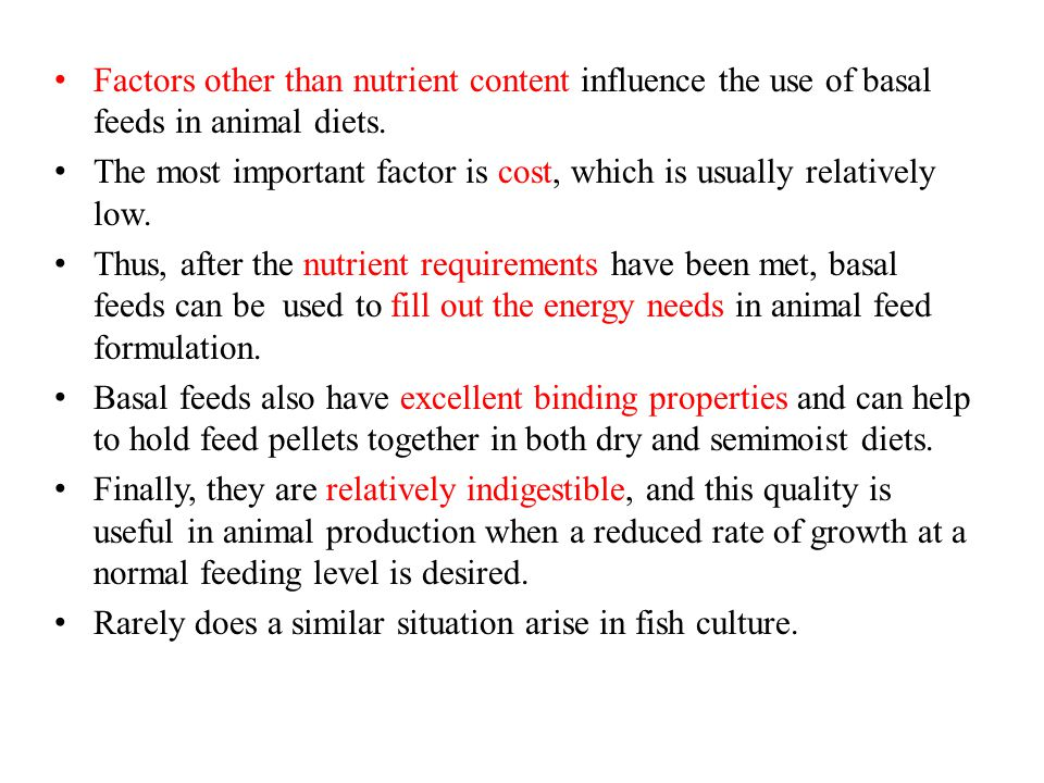 Factors other than nutrient content influence the use of basal feeds in animal diets.