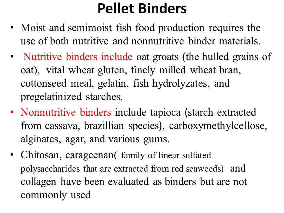Pellet Binders Moist and semimoist fish food production requires the use of both nutritive and nonnutritive binder materials.