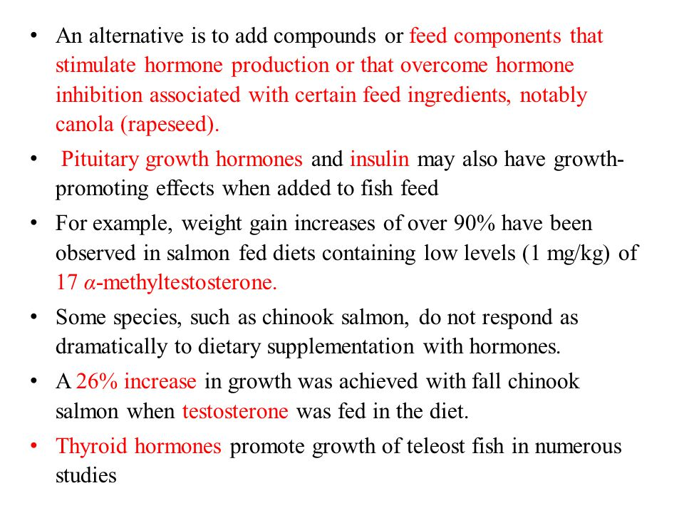 An alternative is to add compounds or feed components that stimulate hormone production or that overcome hormone inhibition associated with certain feed ingredients, notably canola (rapeseed).