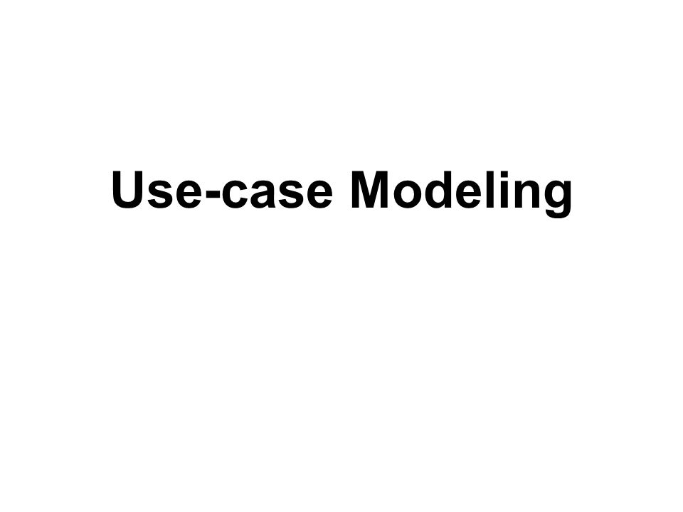 Use-case Modeling