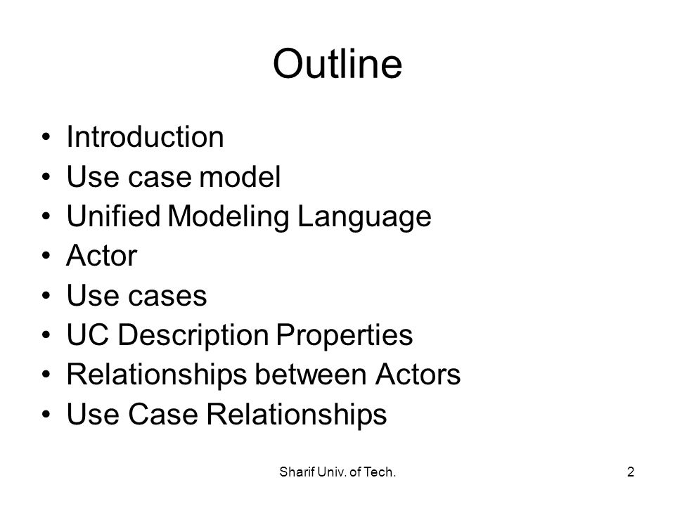 Outline Introduction Use case model Unified Modeling Language Actor