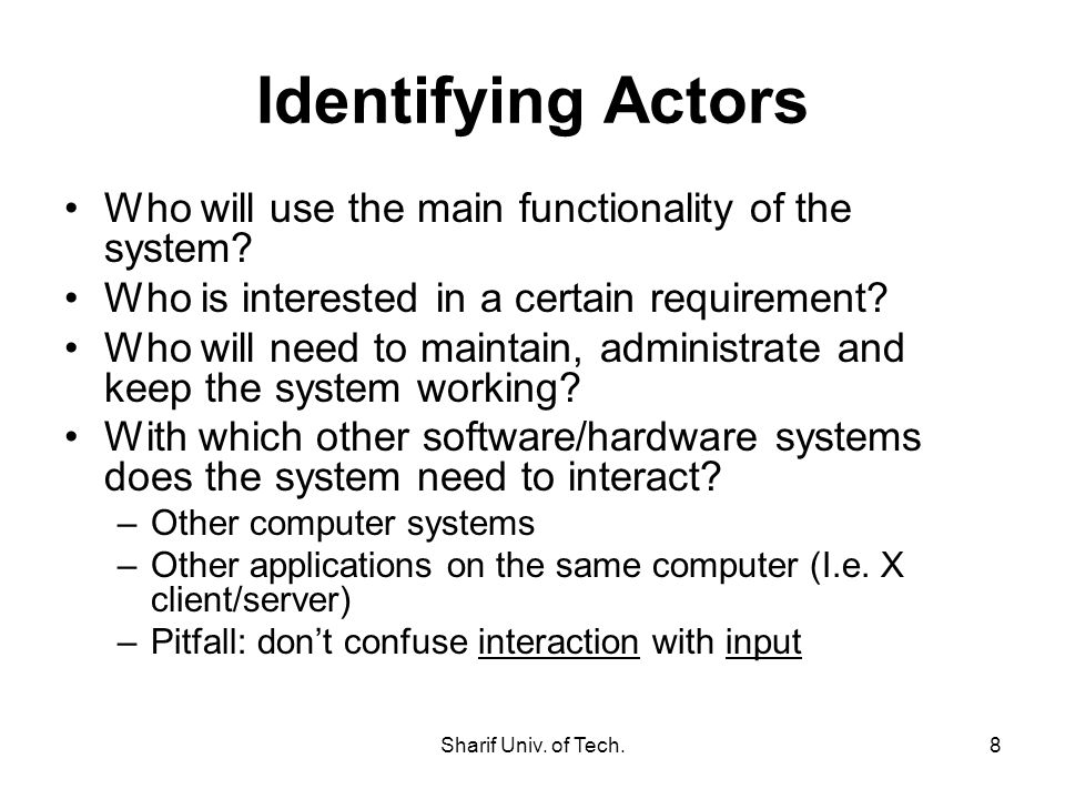 Identifying Actors Who will use the main functionality of the system
