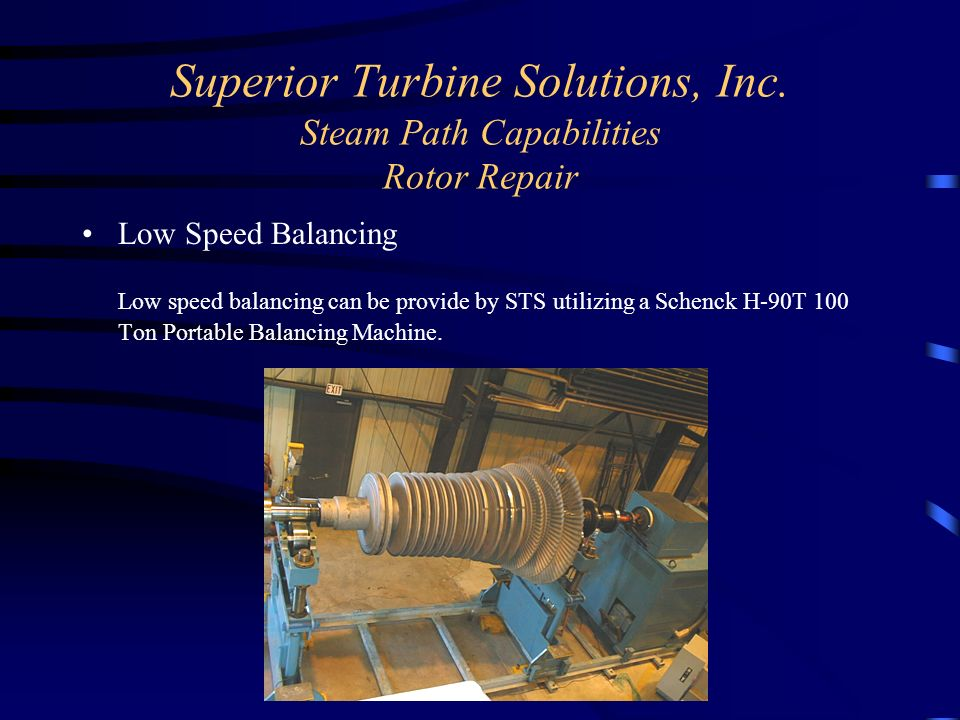 Superior Turbine Solutions, Inc. Steam Path Capabilities Rotor Repair
