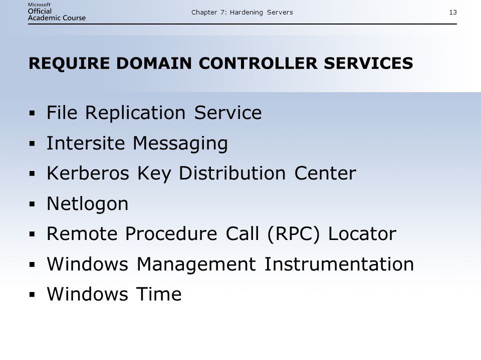 REQUIRE DOMAIN CONTROLLER SERVICES