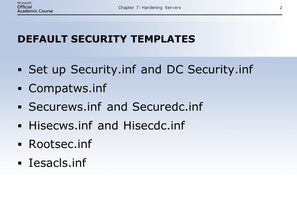 DEFAULT SECURITY TEMPLATES