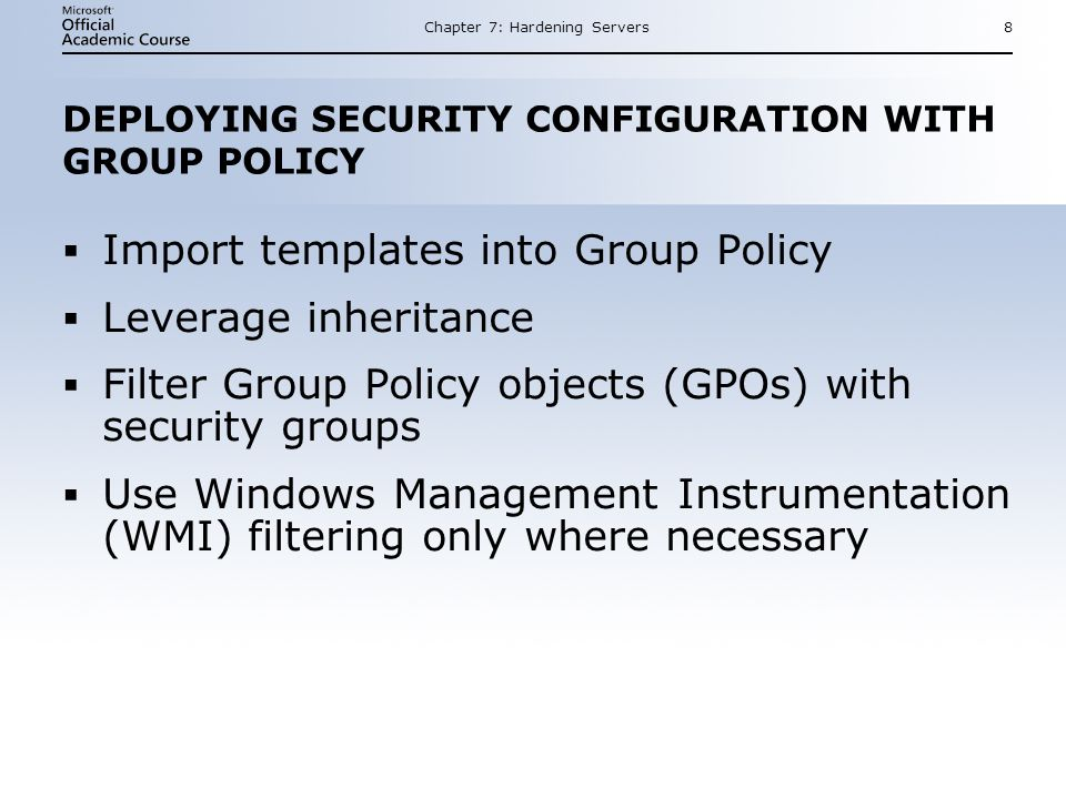 DEPLOYING SECURITY CONFIGURATION WITH GROUP POLICY