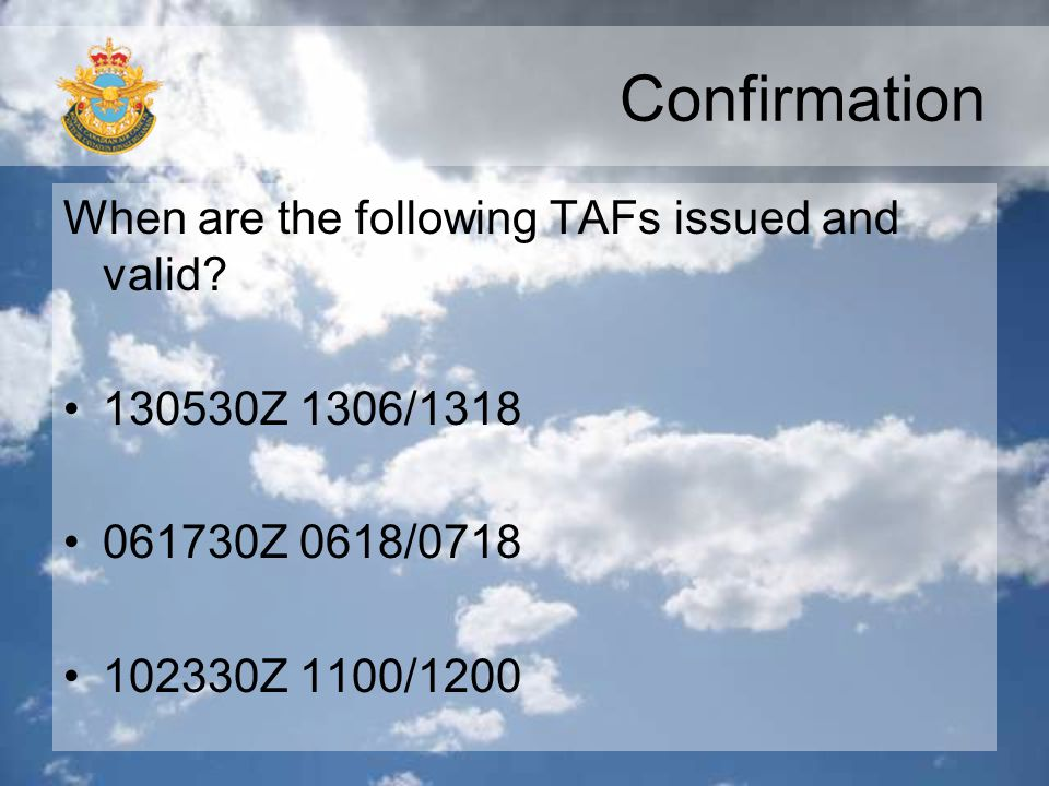 Confirmation When are the following TAFs issued and valid