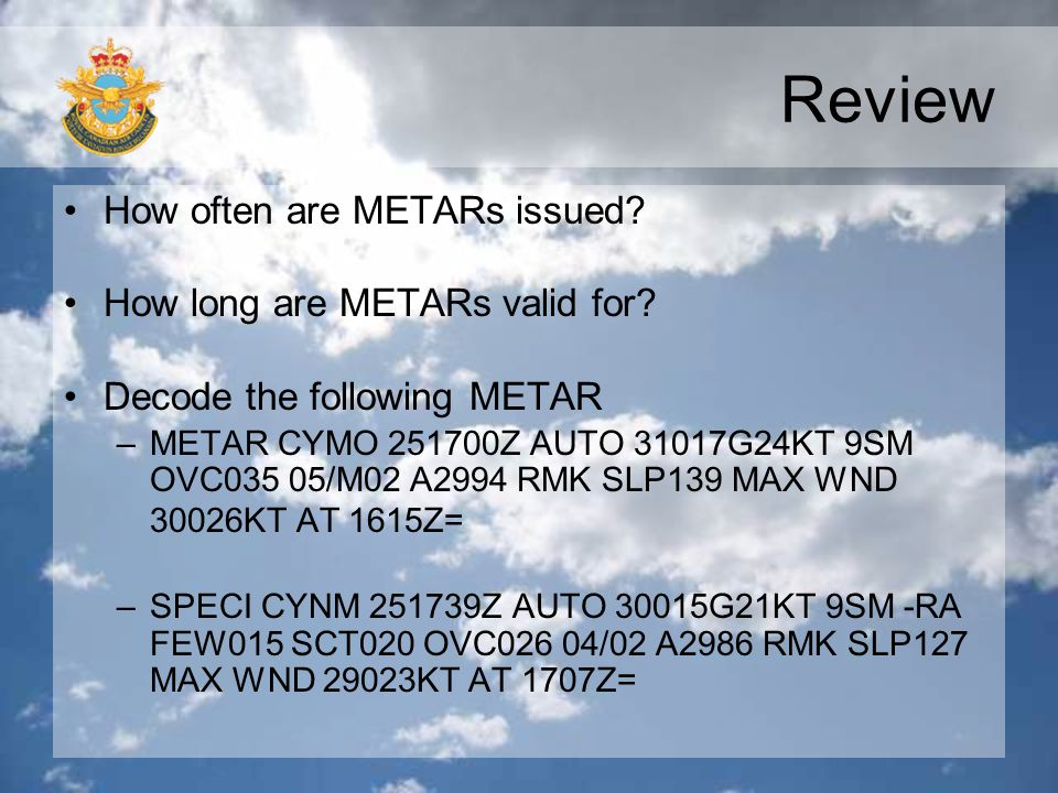 Review How often are METARs issued How long are METARs valid for