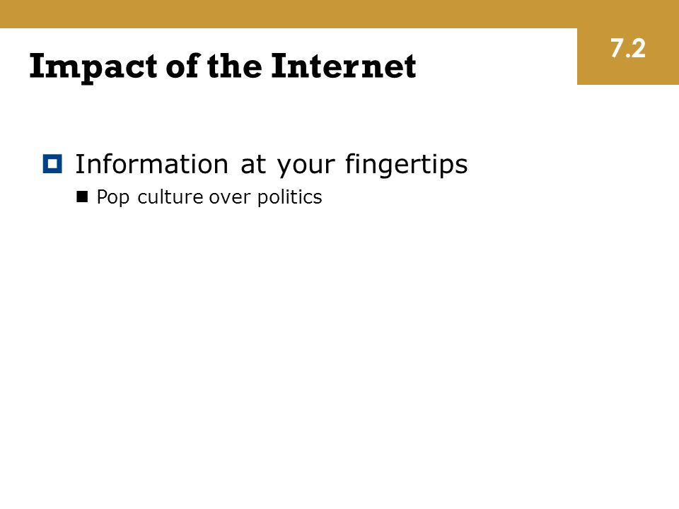 the effects of the internet on politics Attitudes towards the internet's impact on politics by aaron smith ever since internet use became a notable part of political media in the late 1990s, there have been intense debates about.