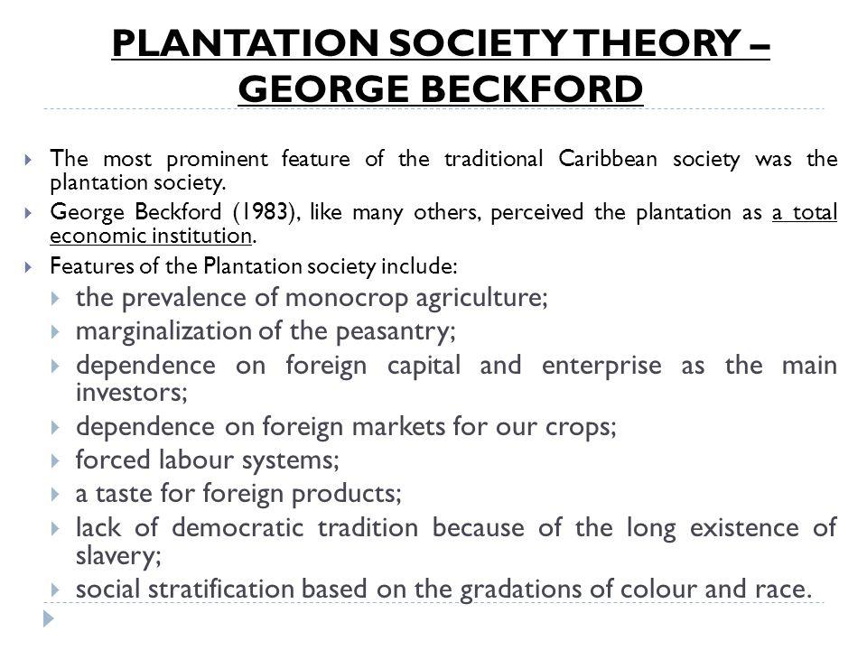 PLANTATION SOCIETY THEORY – GEORGE BECKFORD