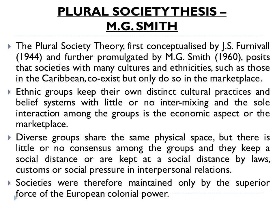 what is the plural society thesis Thesis definition is - a dissertation embodying results of original research and especially substantiating a specific view especially : one written by a candidate for an academic degree how to use thesis in a sentence.
