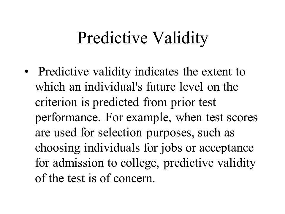 predictive validity of college admissions test essay Achievement versus aptitude in college for use in college admissions, because its predictive validity is much versus aptitude in college admissions.