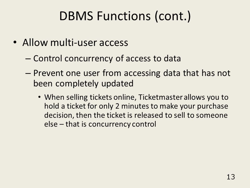 DBMS Functions (cont.) Allow multi-user access