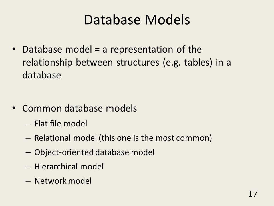 Database Models Database model = a representation of the relationship between structures (e.g. tables) in a database.