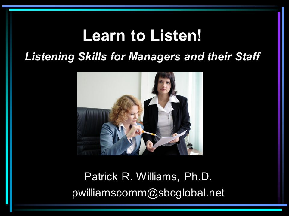 Learn to Listen! Listening Skills for Managers and their Staff