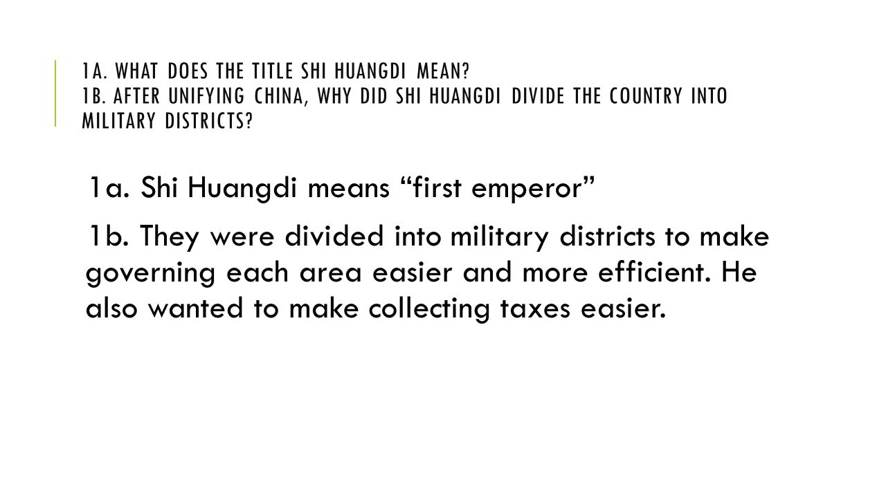 1a. Shi Huangdi means first emperor