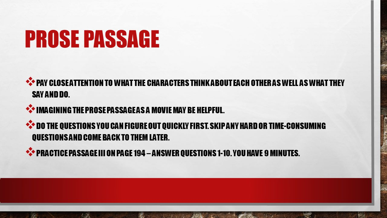 Prose passage Pay close attention to what the characters think about each other as well as what they say and do.