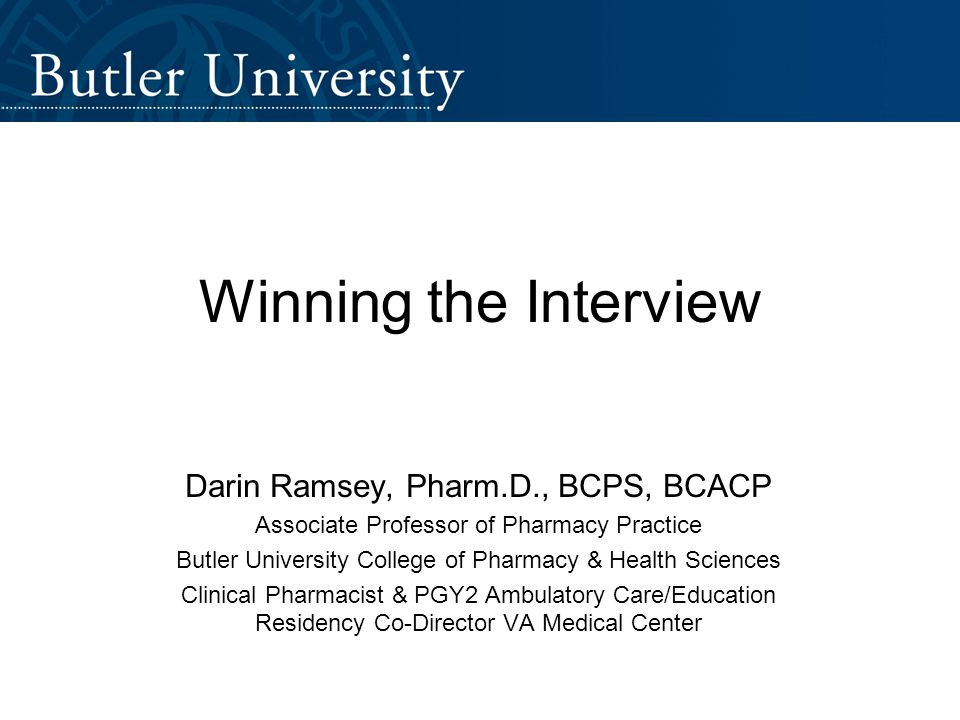 Winning the Interview Darin Ramsey, Pharm.D., BCPS, BCACP - ppt video  online download