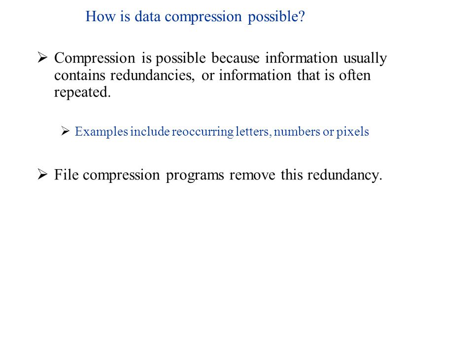 How is data compression possible