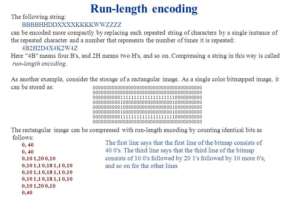 Run-length encoding The following string: BBBBHHDDXXXXKKKKWWZZZZ