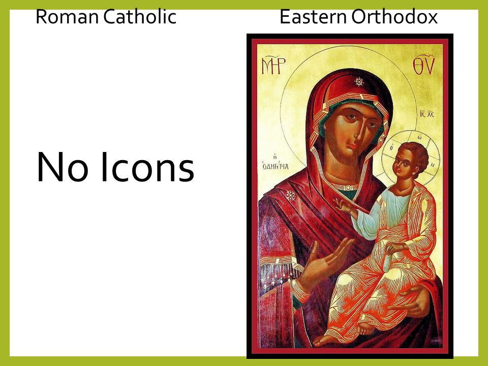 eastern orthodox christianity and roman catholic christianity religion essay Unlike the roman catholic religion, previously discussed in another essay, the eastern orthodox faith does not teach that procreation is the primary function of marriage spiritual oneness, the striving for eternal salvation, is.