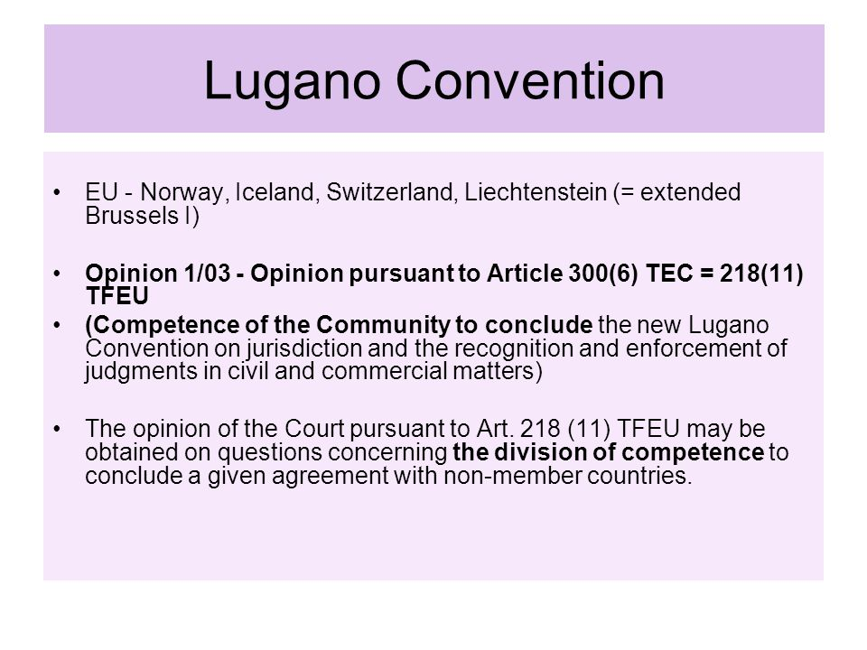 Lugano Convention EU - Norway, Iceland, Switzerland, Liechtenstein (= extended Brussels I)